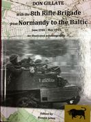 Book-'With the 8th Rifle Brigade from Normandy to the Baltic. June 1944-May 1945' by Don Gillate